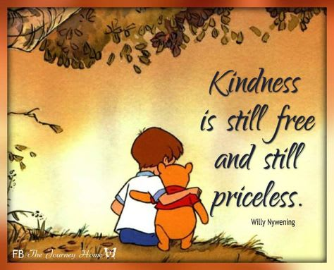 Christopher Robin and Pooh with arms around shoulders, text reads 'Kindness is still free and still priceless' - Willy Nywening