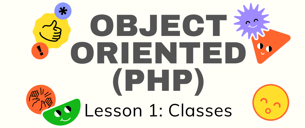 Cover image for Object Oriented PHP (Lesson 1: Classes)