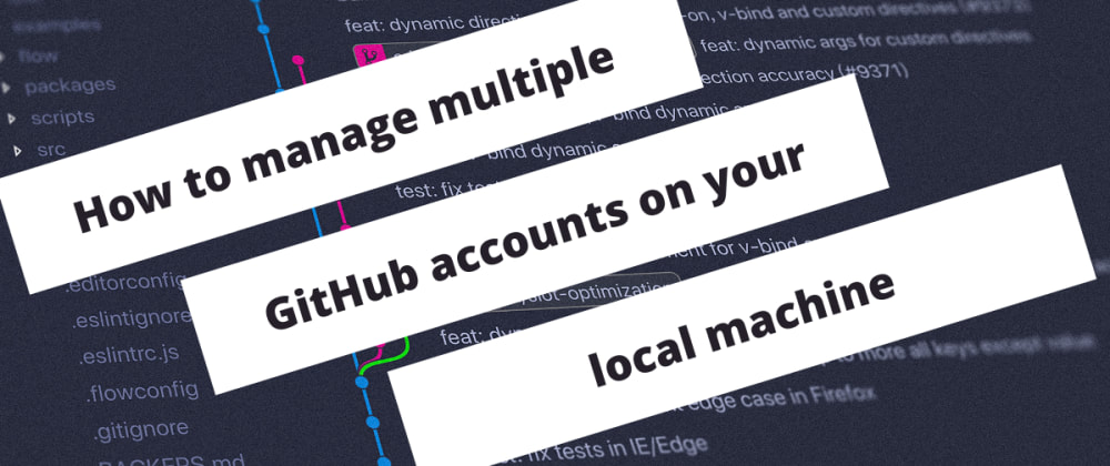Cover image for How to manage multiple GitHub accounts on your local machine