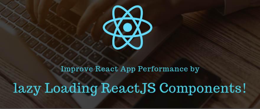 lazy loading ReactJS Components