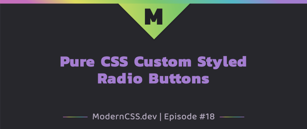 Cover image for Pure CSS Custom Styled Radio Buttons