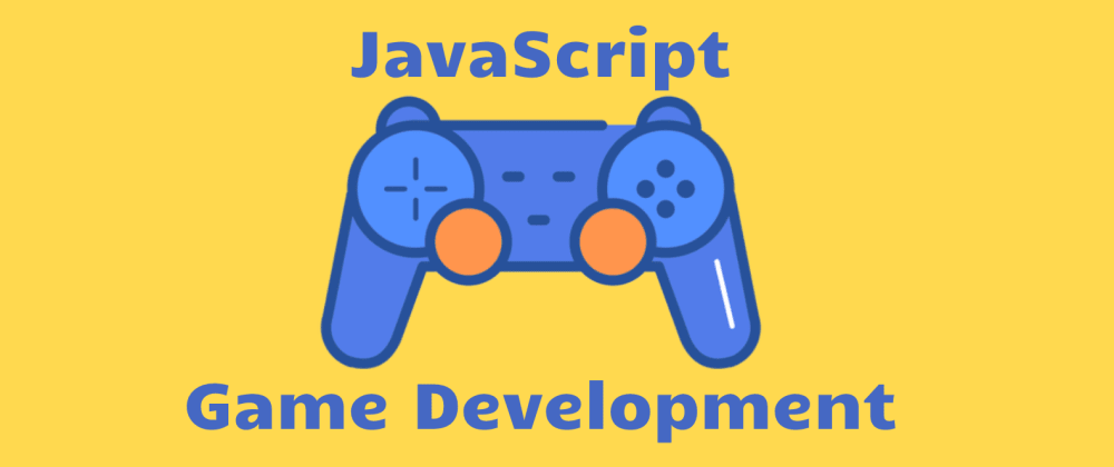 Cover image for JavaScript in Game Development