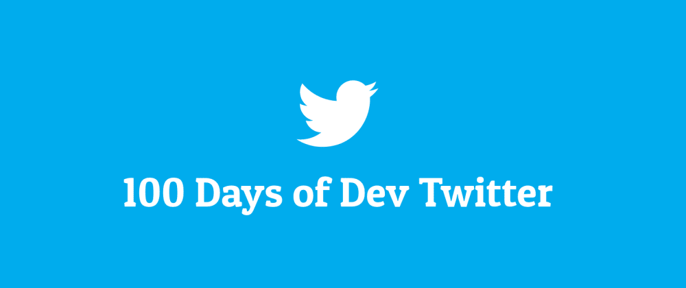 Cover image for 100 Days of Dev Twitter 🦸‍♂️ Here's what I learned