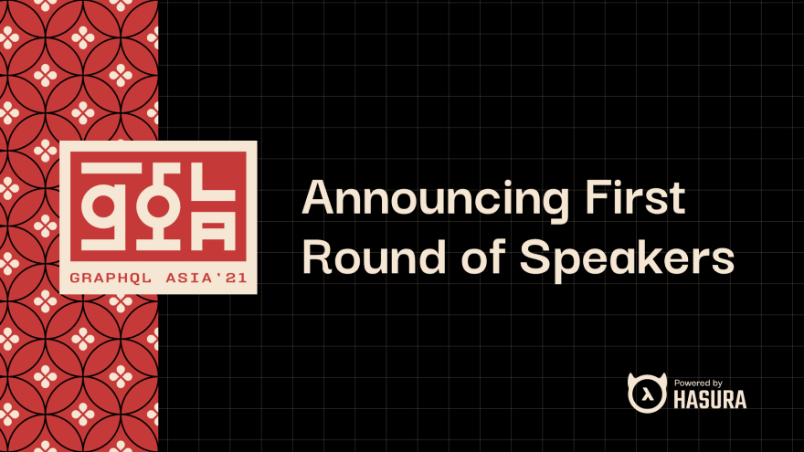 GraphQL Asia - Announcing First Round of Speakers