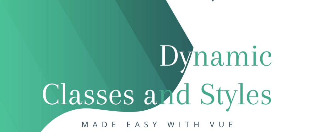 Cover image for Dynamic Classes and Styles