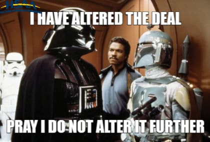 Darth Vader stating to Boba Fett 'I have altered the deal, pray I do not alter it further'