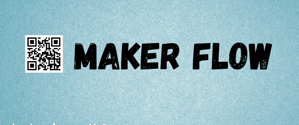 Cover image for Maker Flow - All your favorite creative dev tools & links in one place