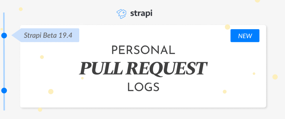 Cover image for Personal Pull Request Logs – Strapi beta.19.4
