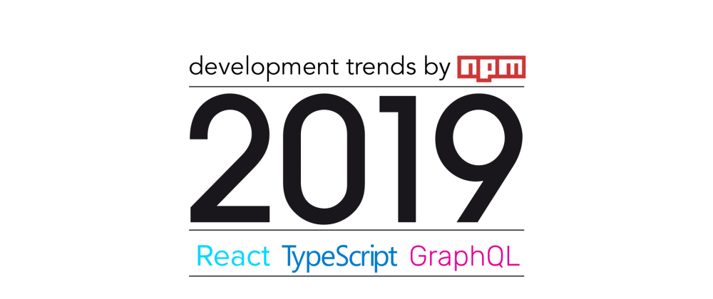Cover image for JavaScript predictions for 2019 by npm