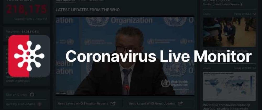 Cover image for I Built Coronavirus Live Monitor - stats, news, and WHO press releases on the virus all in one place