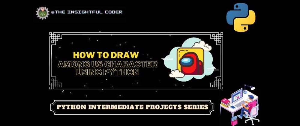 Cover image for How to Draw Among Us Character Using Python