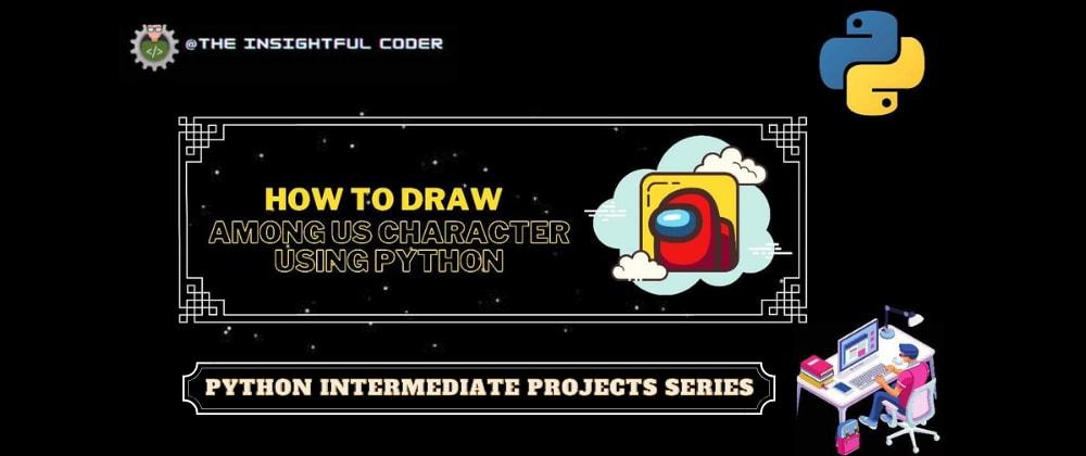 How to Draw Among Us Character Using Python