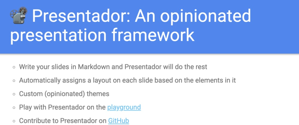 Cover image for 📽 Presentador: Build a presentation by writing Markdown