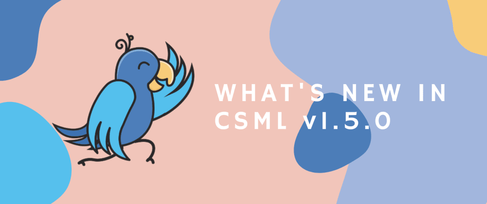 Cover image for What's New in CSML v1.5.0