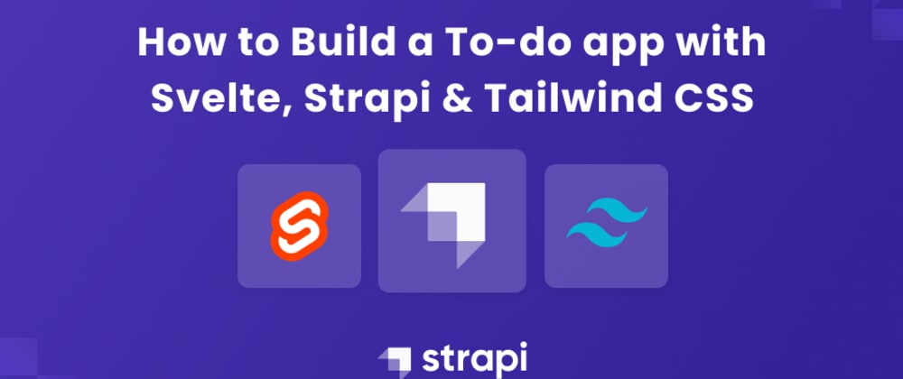 Cover image for How to Build a To-do app with Svelte, Strapi & Tailwind CSS