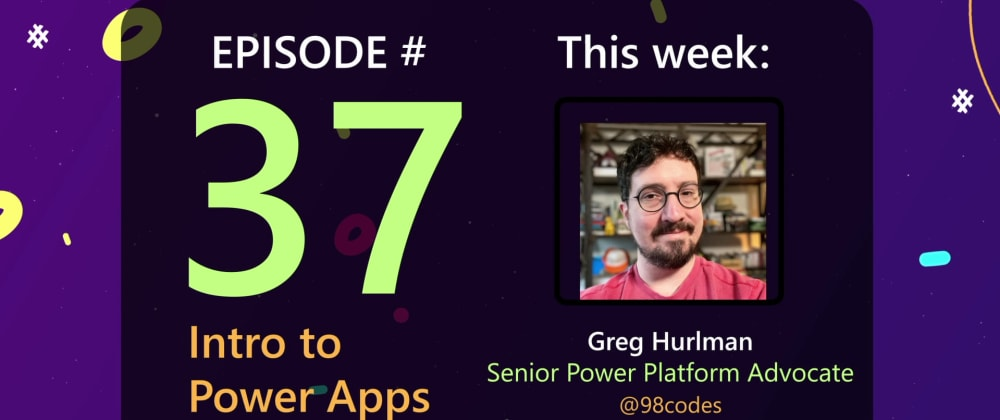 Cover image for AzureFunBytes Episode 37 - Microsoft Power Apps with @98codes