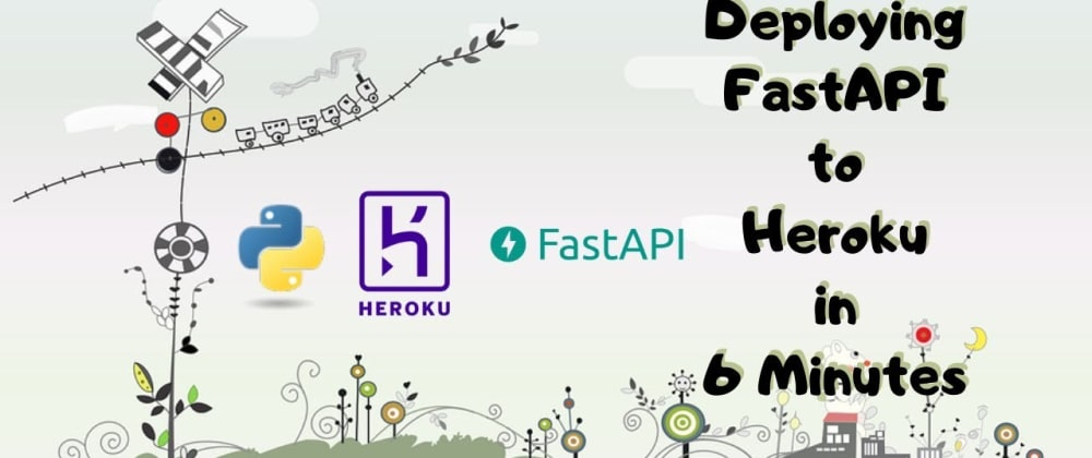 Cover image for FastAPI + Heroku + Gunicorn + Uvicorn