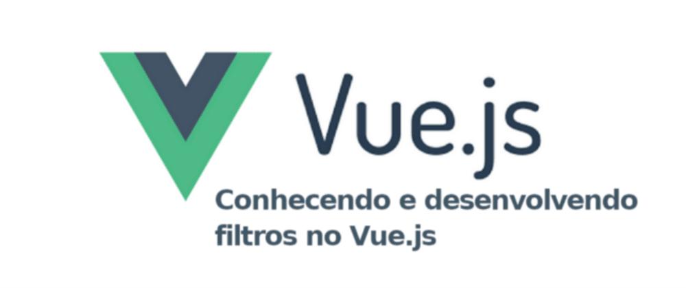 Cover image for Conhecendo e desenvolvendo filtros no Vue.js