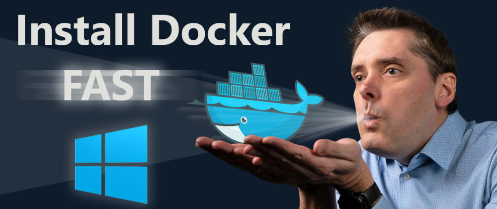 Cover image for Install Docker on Windows 10 FAST