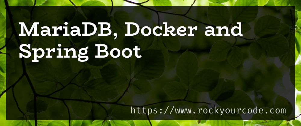 Cover image for Setup Mariadb via Docker With Spring Boot