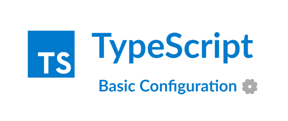 Cover image for TypeScript - Basic Configuration⚙️