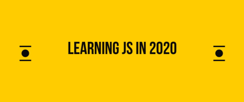 Cover image for Learning Vanilla Javascript in 2020 & others part 1