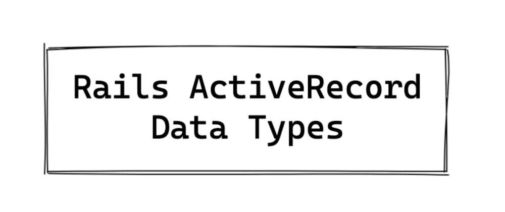 Cover image for Rails ActiveRecord Data Types