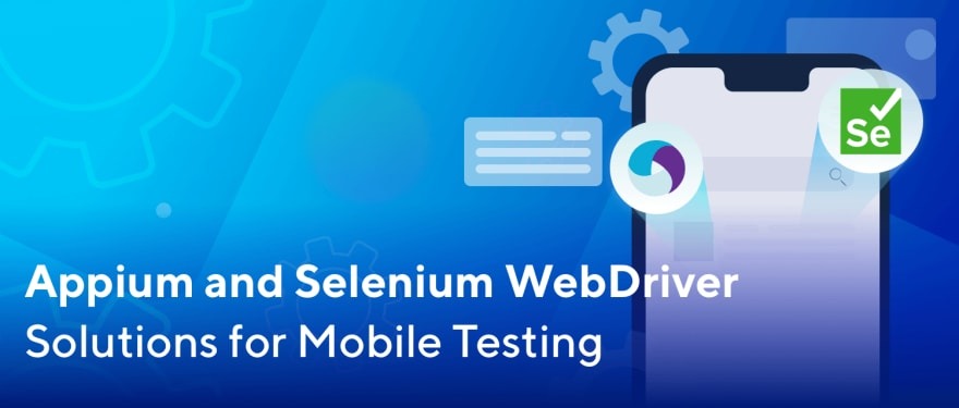 Appium and Selenium for Automation Mobile Tesing