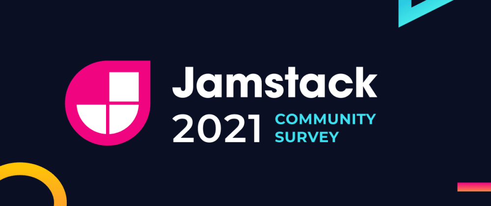 Cover image for Take the Jamstack Community Survey 2021!