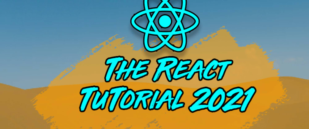 Cover image for The React Tutorial for 2021: A Complete Guide