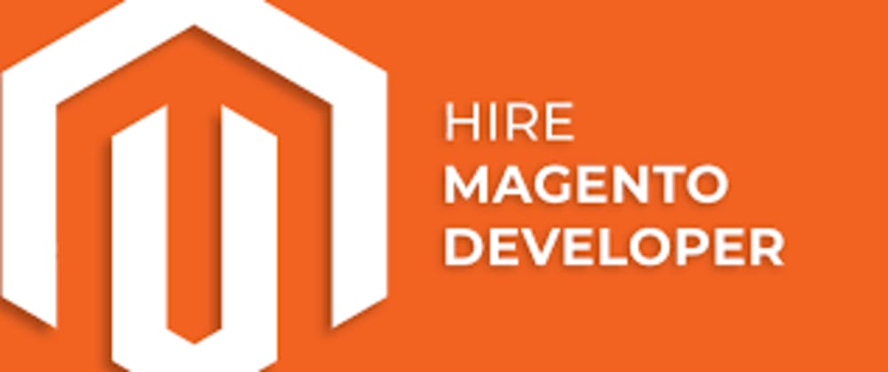 Cover image for 7 Vital Things To Know Before You Hire A Magento Developer