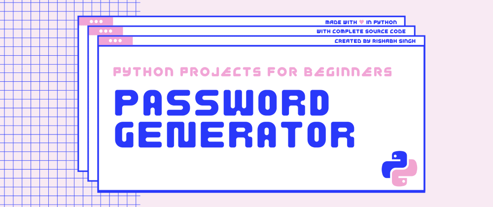 Cover image for How to build a Password Generator using Python