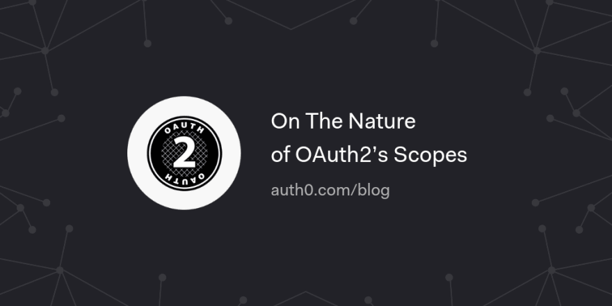 On The Nature of OAuth2's Scopes