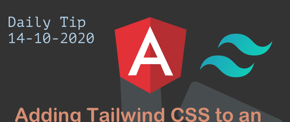 Cover image for Adding Tailwind CSS to an Angular project