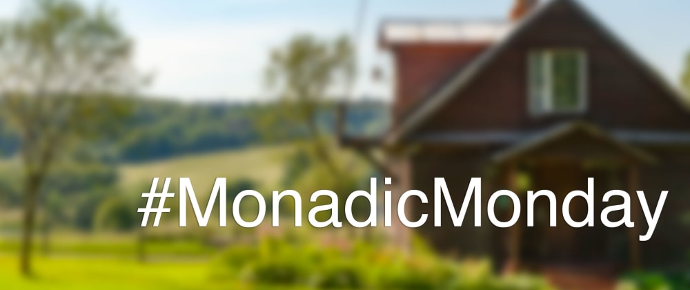 Cover image for #MonadicMonday compilation: July