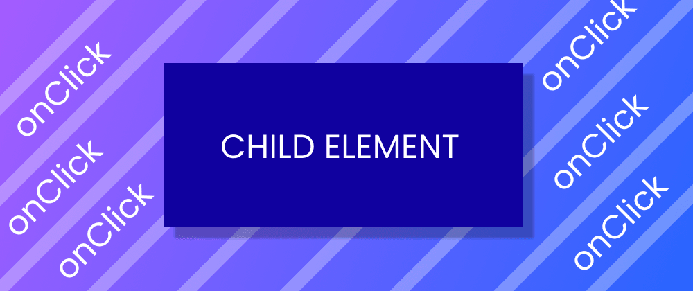 Cover image for How to stop child elements from inheriting parent element's onClick in React
