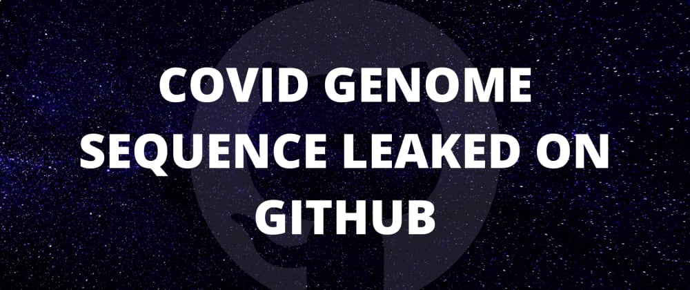 Cover image for COVID-19 Vaccine Genome Sequence Leaked On Github