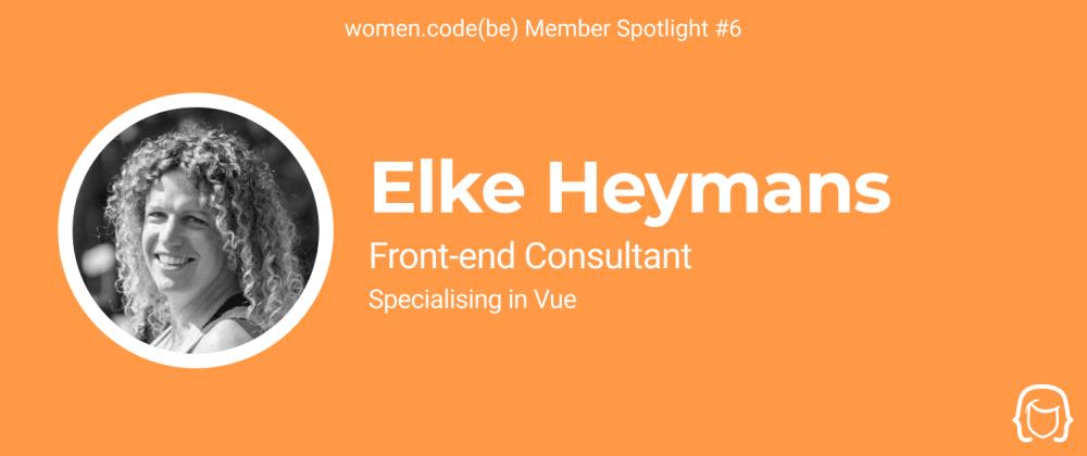 Cover image for Community Spotlight #6: Elke Heymans