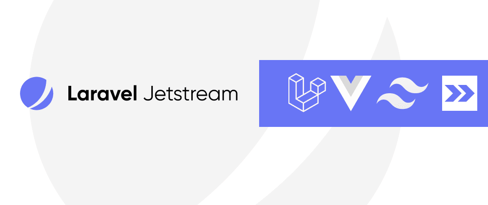 Cover image for Laravel Jetstream: From blade to using Inertia & Vue