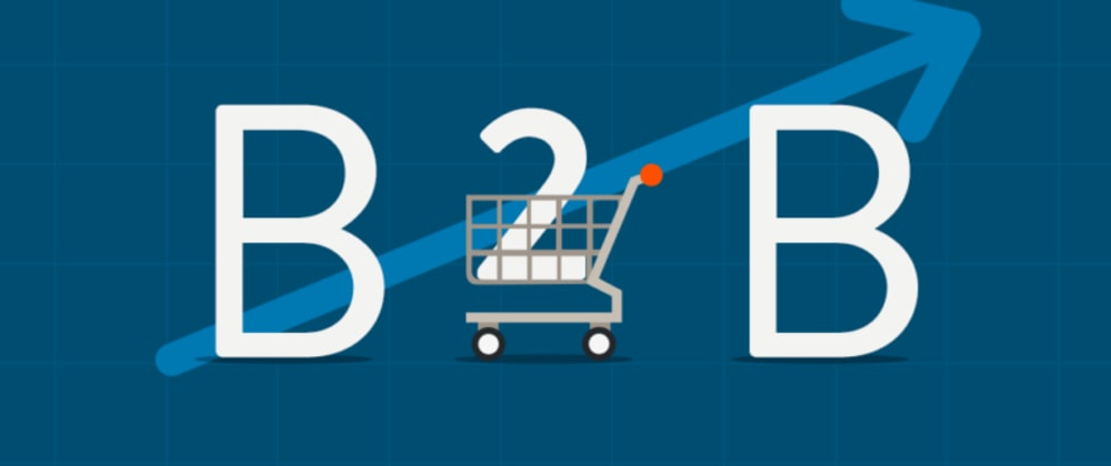 Cover image for B2B E-Commerce Trends That Will Share the Industry in 2021