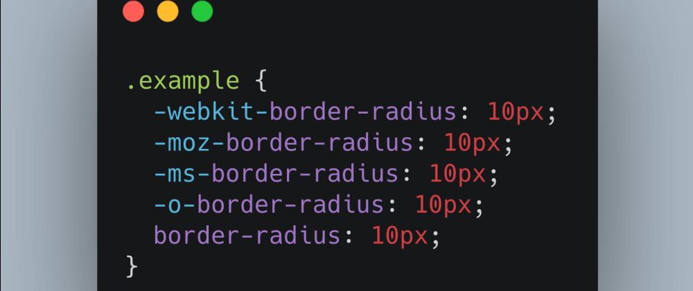Cover image for Stop writing CSS vendor prefixes manually