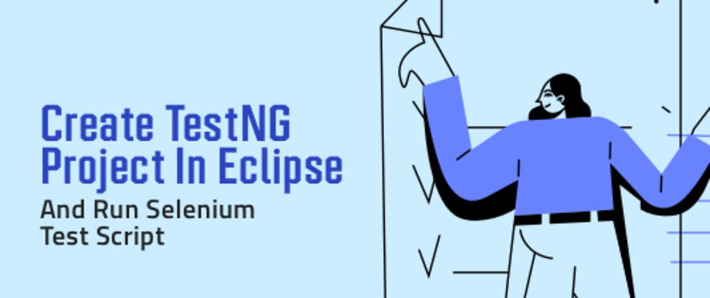 Cover image for Create TestNG Project In Eclipse & Run Selenium Test Script