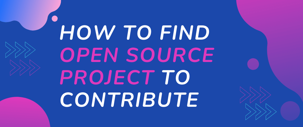 Cover Image for Find Open Source Project to Contribute