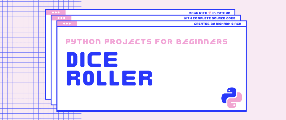 Cover image for How to build a Dice Roller in Python