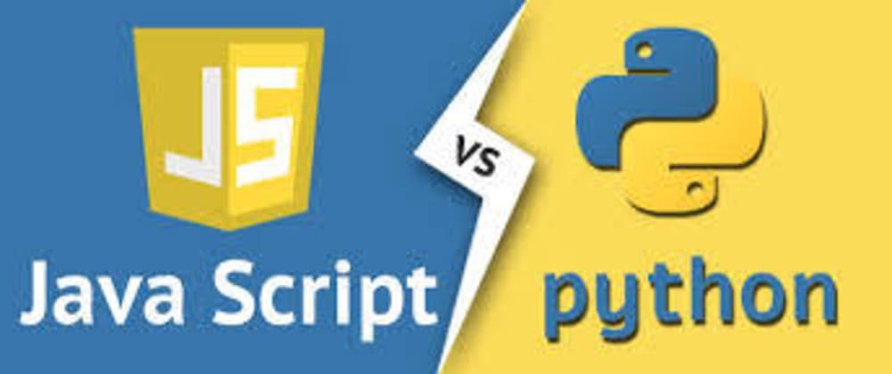 Cover image for JAVASCRIPT VS PYTHON