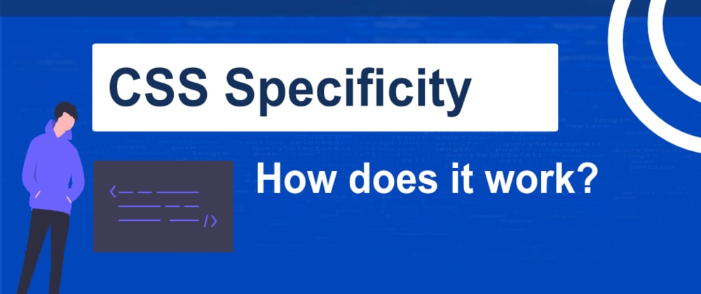 Cover image for CSS Specificity Explained