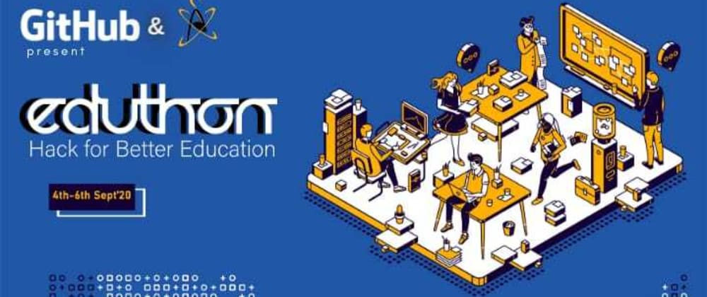 Cover image for Eduthon:Hack for better Education