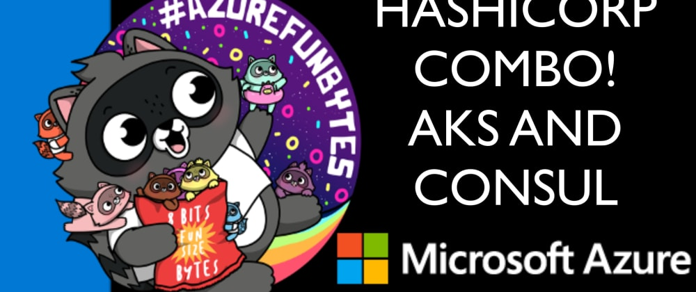 Cover image for AzureFunBytes Reminder - 01/28/2021 2PM EST - COMBOS with AKS and @HashiCorp Consul!
