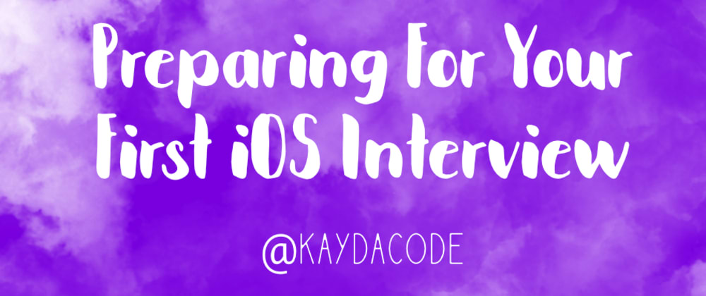 Cover image for Preparing For Your First iOS Interview