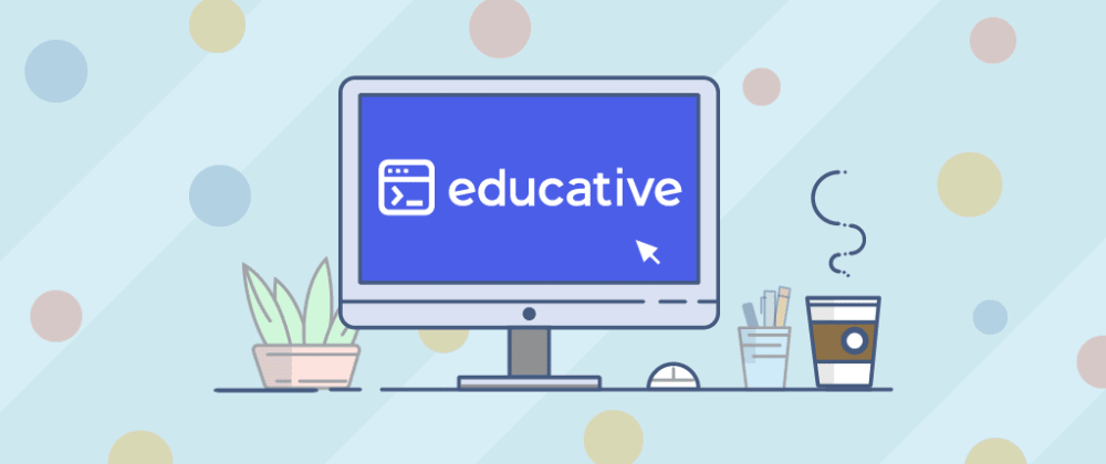 Cover image for Educative Raises $12 Million in Series A Funding